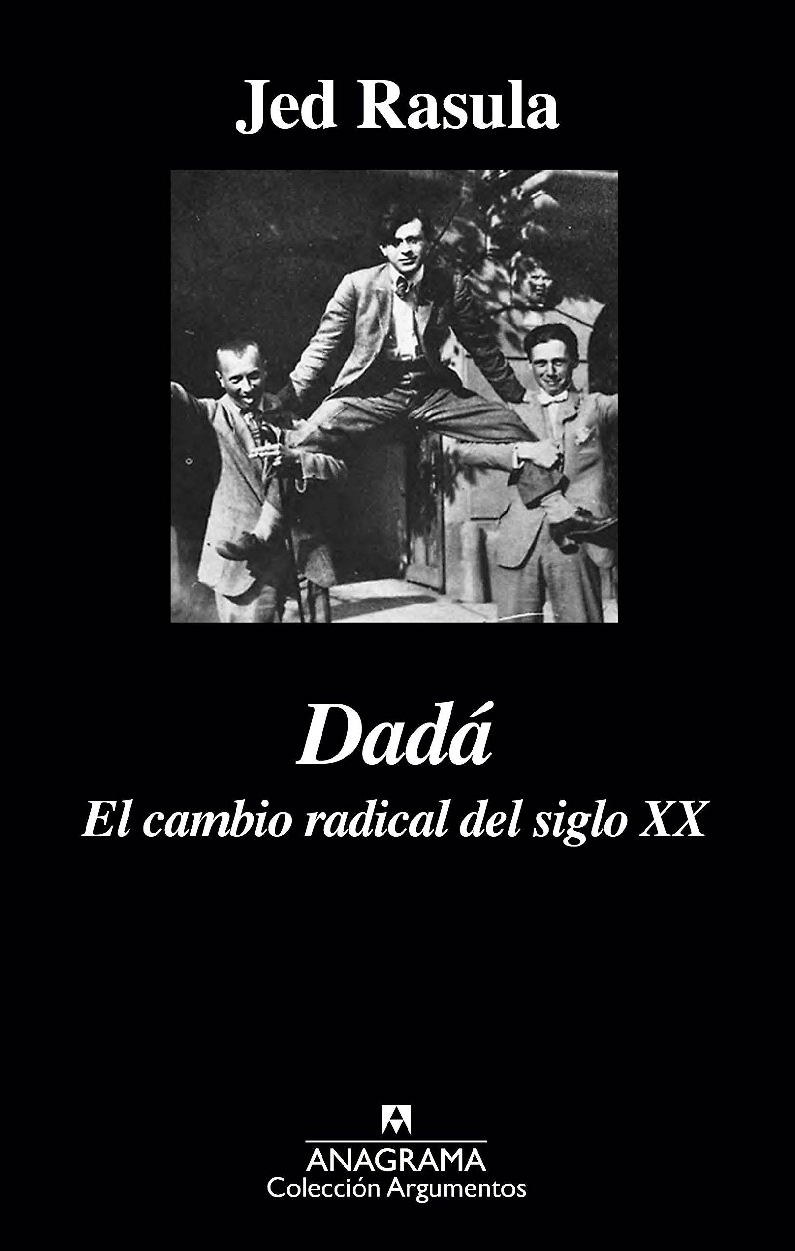 Read Online Dadá. El cambio radical del siglo XX (Spanish Edition) (Argumentos) PDF
