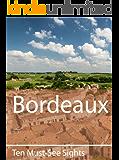 Ten Must-See Sights: Bordeaux