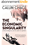 The Economic Singularity: Artificial intelligence and the death of capitalism (English Edition)