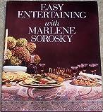 Easy Entertaining With Marlene Sorosky