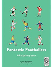 40 Inspiring Icons: Fantastic Footballers: Meet 40 game changers