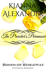 The Preacher's Paramour: A Roses of Ridgeway Historical Romance (The Roses of Ridgeway Book 2)