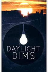 Daylight Dims: Volume One Kindle Edition