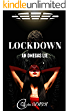 Lockdown: An Omegas Lie (an omegaverse reverse harem romance)