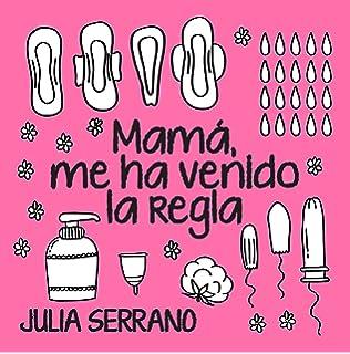Mama Me Ha Venido La Regla: Amazon.es: Serrano, May: Libros