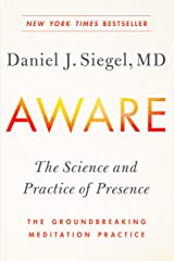 Aware: The Science and Practice of Presence--The Groundbreaking Meditation Practice Kindle Edition