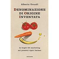Denominazione di origine inventata. Le bugie del marketing sui prodotti tipici italiani