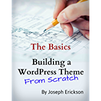 Building a WordPress Theme From Scratch: The Basics (For Designers)