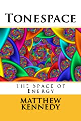Tonespace: The Space of Energy (The Metaspace Chronicles Book 3) Kindle Edition