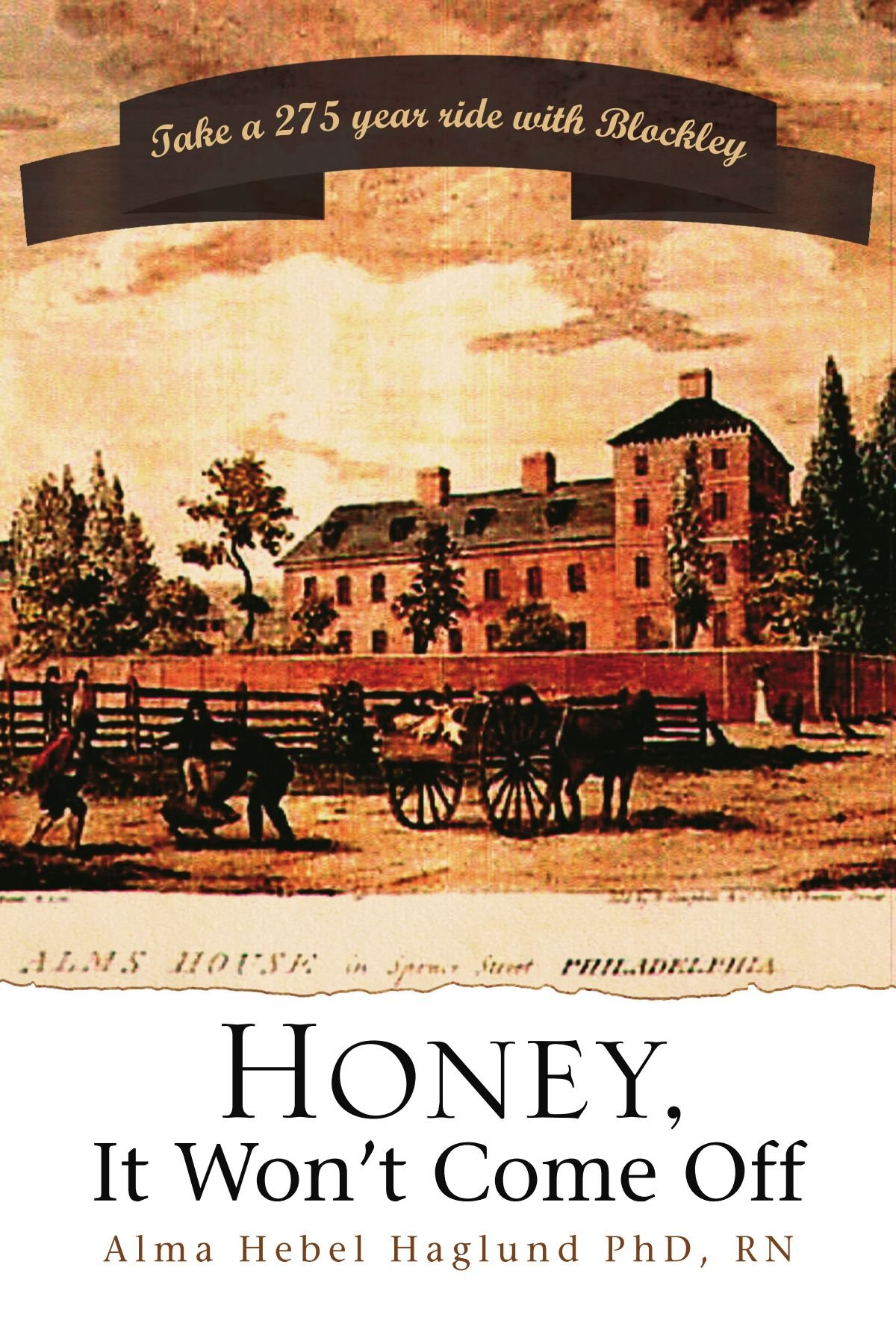 Honey, It Won't Come Off: Take a 275 year ride with Blockley