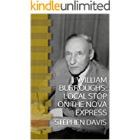 William Burroughs/Local Stop on the Nova Express