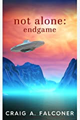 Not Alone: Endgame Kindle Edition
