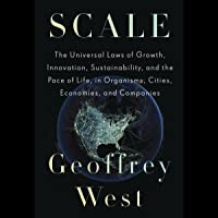 Scale: The Universal Laws of Growth, Innovation, Sustainability, and the Pace of Life, in Organisms, Cities, Economies…
