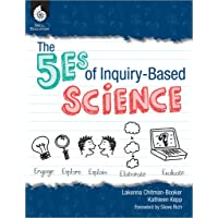 The 5Es of Inquiry-Based Science (Professional Resources for K-12 Teachers)