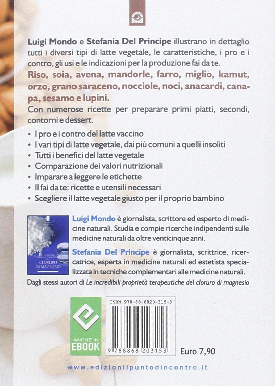 Tutti i tipi di latte vegetale. Valori nutrizionali, ricette e fai da te Salute e benessere: Amazon.es: Luigi Mondo, Stefania Del Principe: Libros en ...
