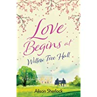 Love Begins at Willow Tree Hall: A warm, witty and heartwarming read (The Willow...