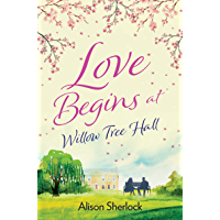 Love Begins at Willow Tree Hall: A warm, witty and heartwarming read (The Willow Tree Hall Series Book 1) (English Edition)