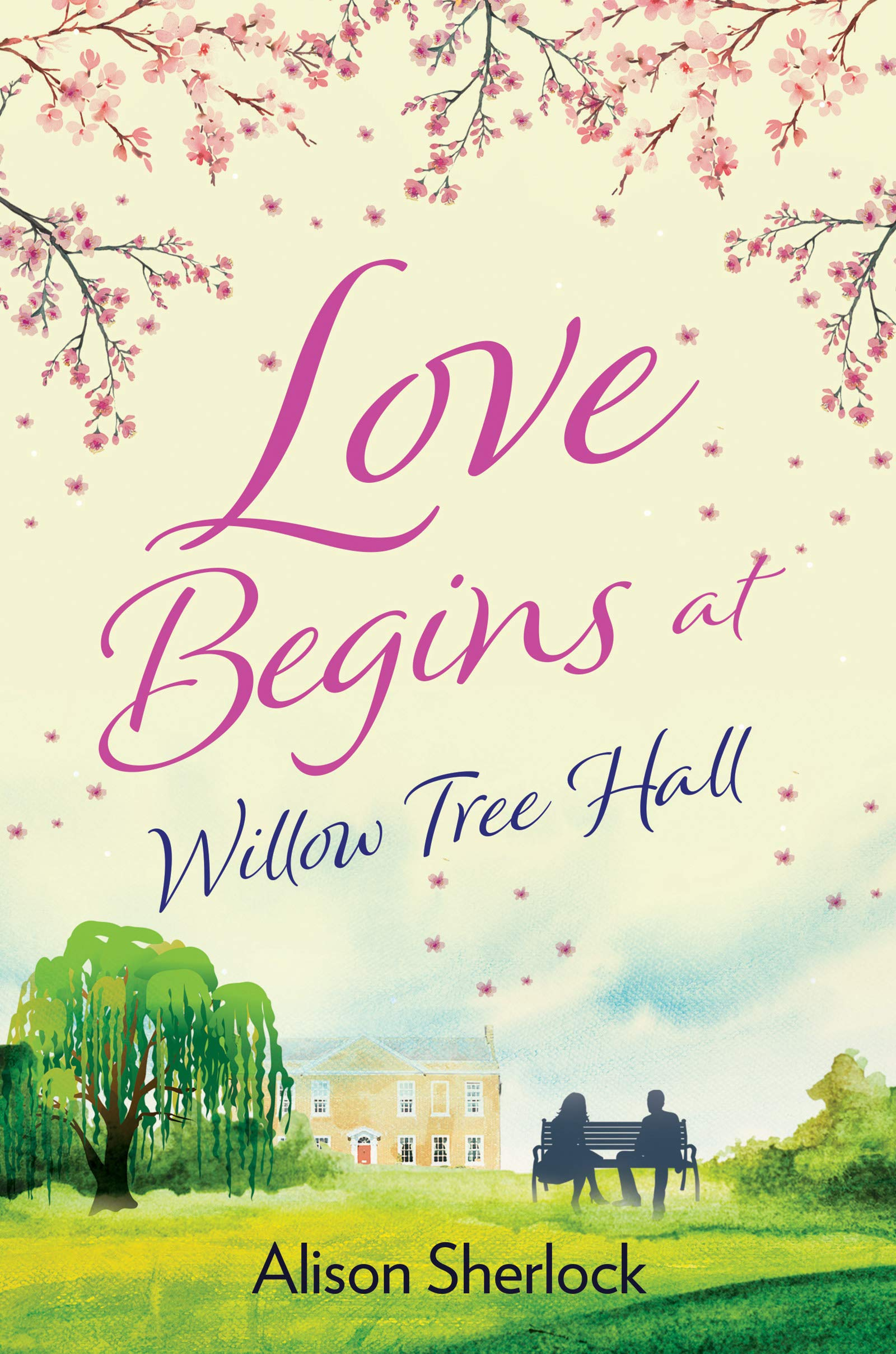 Love Begins At Willow Tree Hall  A Warm Witty And Heartwarming Read  The Willow Tree Hall Series Book 1   English Edition