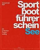Sportbootführerschein See. Lehrbuch inkl. Beilage: Mit amtlichem Fragenkatalog