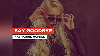 Say Goodbye in the Style of Katharine McPhee