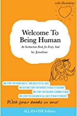 Welcome To Being Human (All-In-One Edition): An Instruction Book for Every Soul Kindle Edition