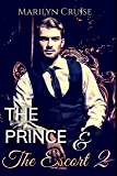 The Prince and The Escort 2: Book 2 in the 4-part series (A Scandalous Royal Fairytale)