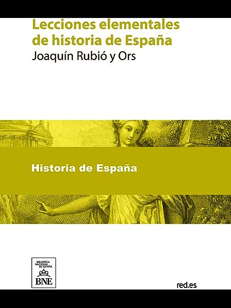 Lecciones elementales de historia de España eBook: Rubió y Ors ...