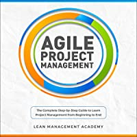 Agile Project Management: The Complete Step-by-Step Guide to Learn Project Management from Beginning to End