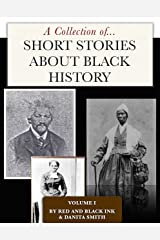 Short Stories about Black History:  Vol. 1 Kindle Edition