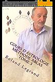 Cours d'astrologie - Méthode ABLAS: Tome 3 - Les Aspects