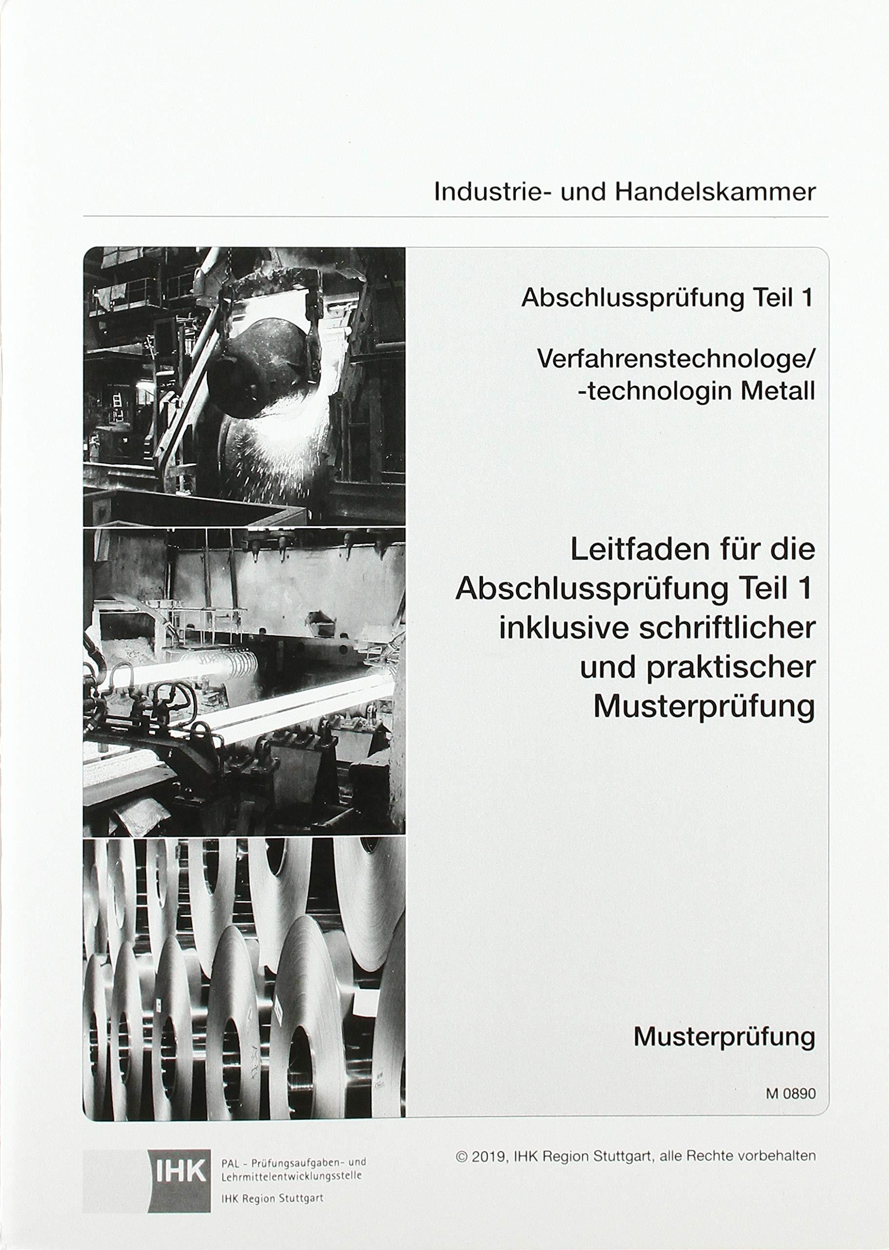 PAL Leitfaden Für Die Abschlussprüfung Teil 1 Inkl. Schriftlicher Und Praktischer Musterprüfung  Verfahrenstechnologe Metall Verfahrenstechnologin Metall  0890