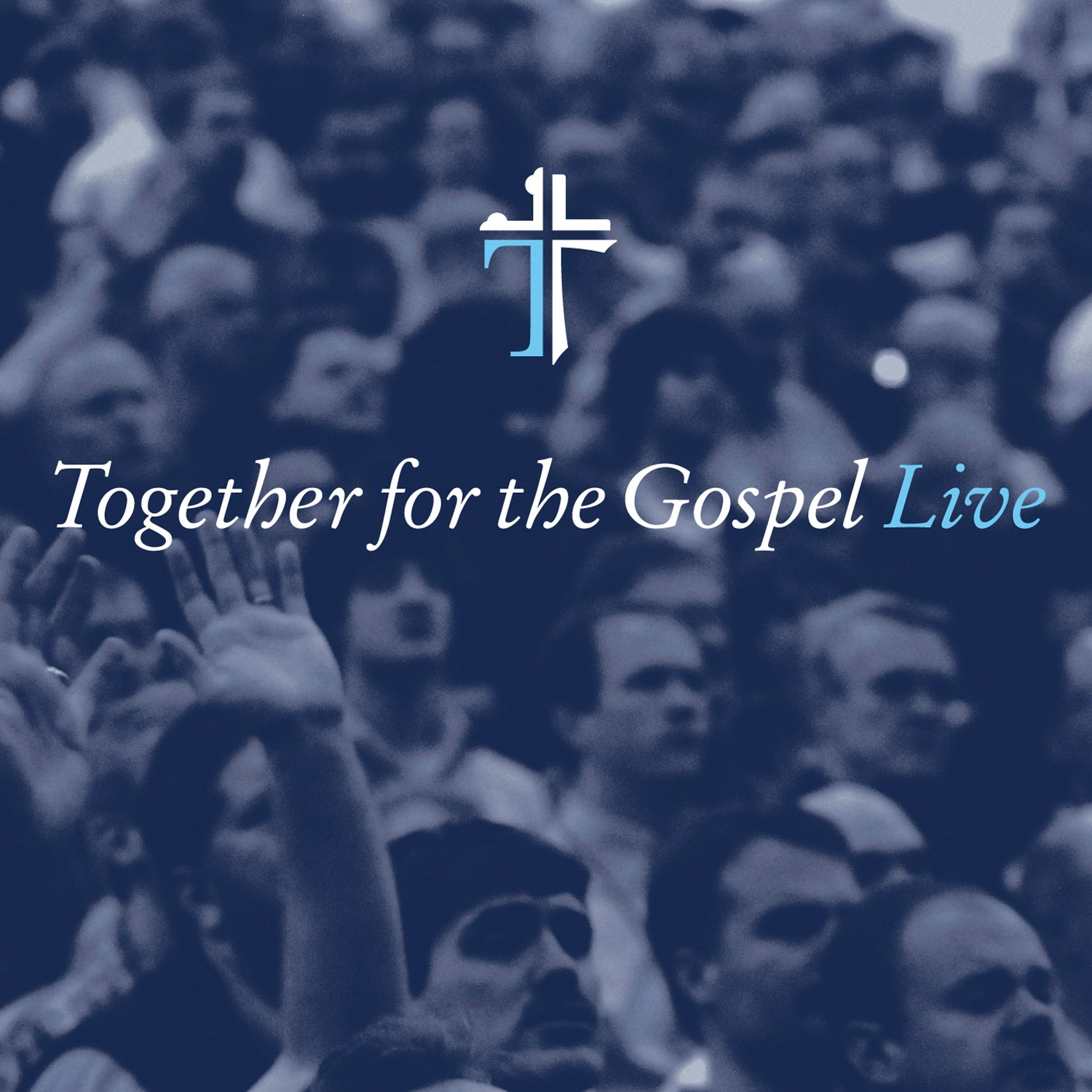 Together for the Gospel Live by Sovereign Grace Music/ Integrity Music