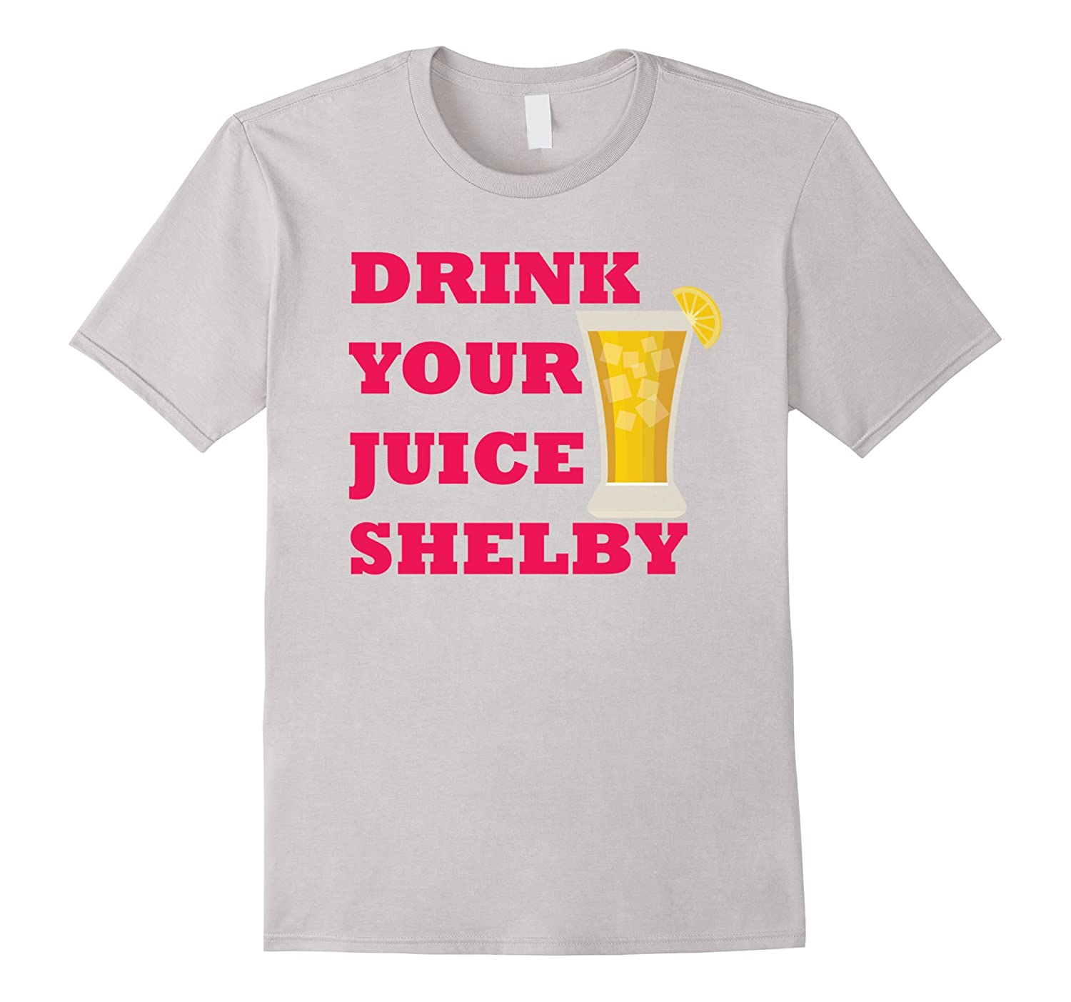 Shelby Drink Your Juice Shirt