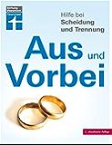 Aus und Vorbei: Hilfe bei Scheidung und Trennung (German Edition)