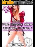 Futa Lamaze Class (Futa Fertility Treatment 2): (A Futa-on-Female, Pregnancy, Gender Swap Erotica)