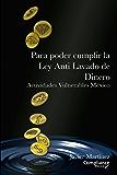 Para poder cumplir la Ley Anti Lavado de Dinero: Actividades Vulnerables México (Compliance México)