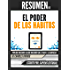 "Resumen de ""El Poder de los Hábitos"" (The Power of Habit), de Charles Duhigg"