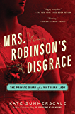 Mrs. Robinson's Disgrace: The Private Diary of a Victorian Lady