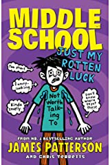 Middle School: Just My Rotten Luck: (Middle School 7) Kindle Edition