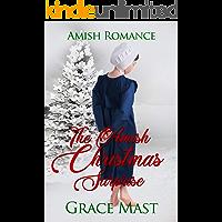 The Amish Christmas Surprise : Amish Romance