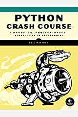 Python Crash Course: A Hands-On, Project-Based Introduction to Programming Paperback