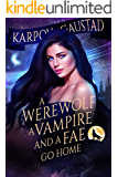 A Werewolf, A Vampire, and A Fae Go Home (The Last Witch Book 3)