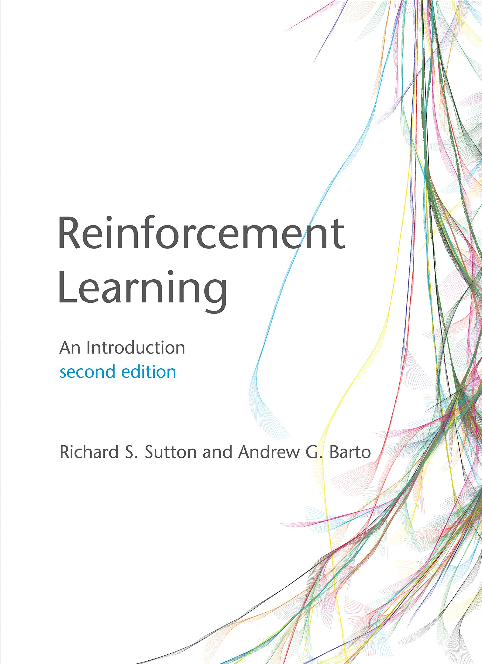 Reinforcement Learning: An Introduction (Adaptive Computation and Machine Learning series) by A Bradford Book