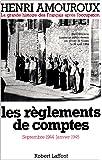Les règlements de comptes Septembre 1944- Janvier 1945.La grande histoire des Français sous l'Occupation Tome 9