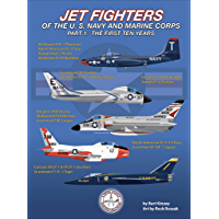 Jet Fighters of the U. S. Navy and Marine Corps: Part 1:  The First Ten Years (English Edition)