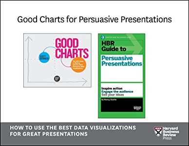 Good Charts for Persuasive Presentations: How to Use the Best Data Visualizations for Great Presentations (2 Books)