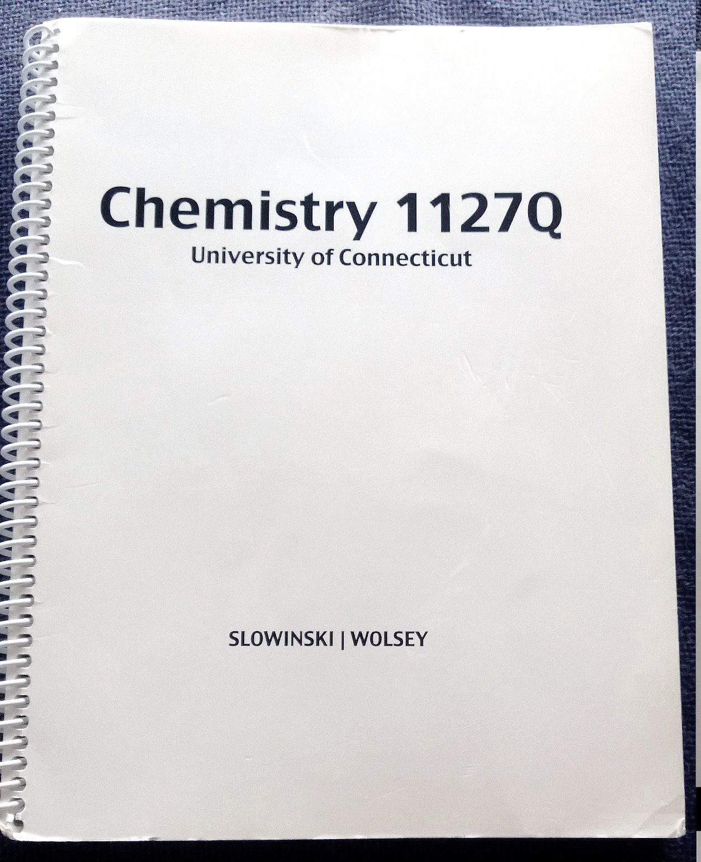 Custom CHEM 1127Q Lab Manual - UConn: Chem Dept (Slowinski / Wolsey):  9781111631321: Amazon.com: Books