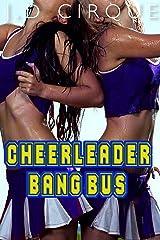 Cheerleader Bang Bus (College Menage Erotica) Kindle Edition