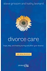 Divorce Care: Hope, Help, and Healing During and After Your Divorce Kindle Edition