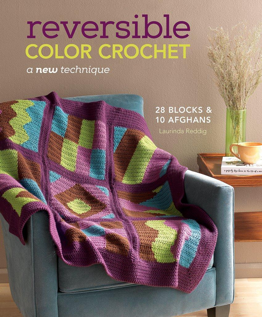 Reversible Color Crochet: A New Technique: Laurinda Reddig ...